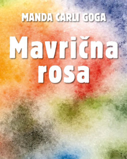Mavrična rosa- Manda Carli Goga