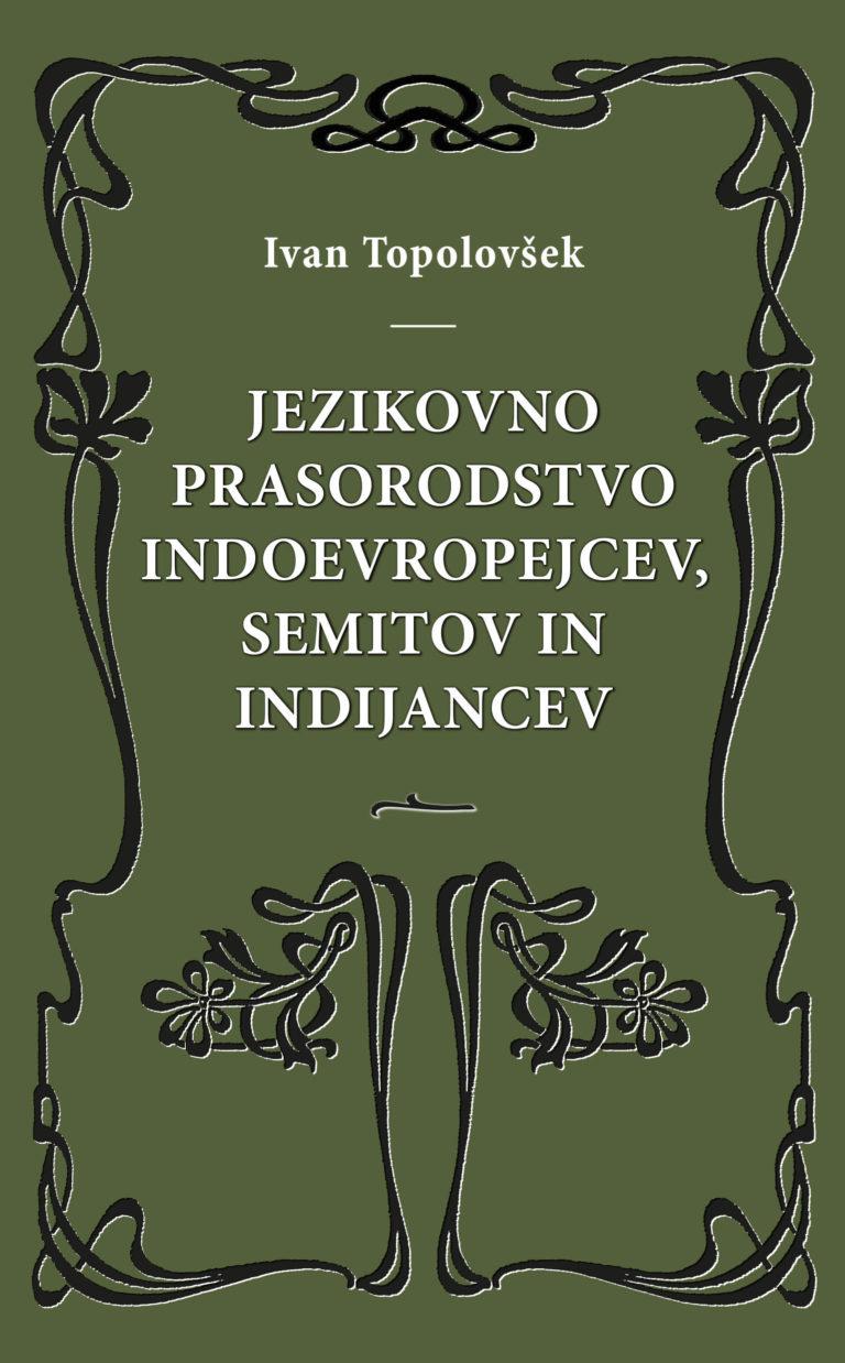 Jezikovno prasorodstvo Indoevropejcev, Semitov in Indijancev | Ivan Topolovšek