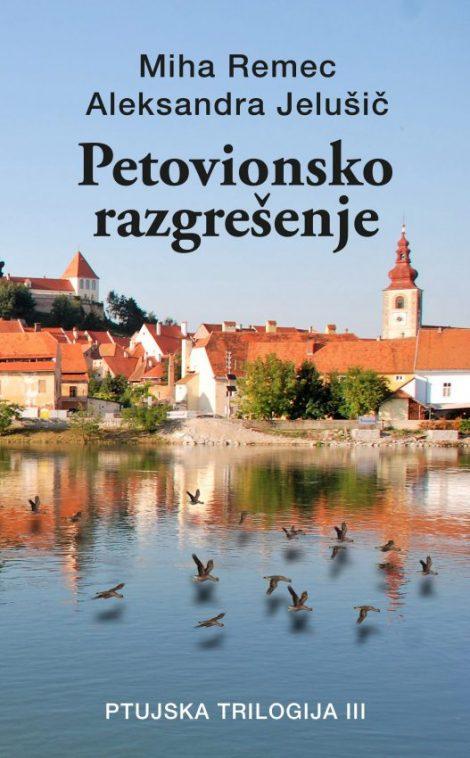 Petovionsko razgrešenje - Miha Remec