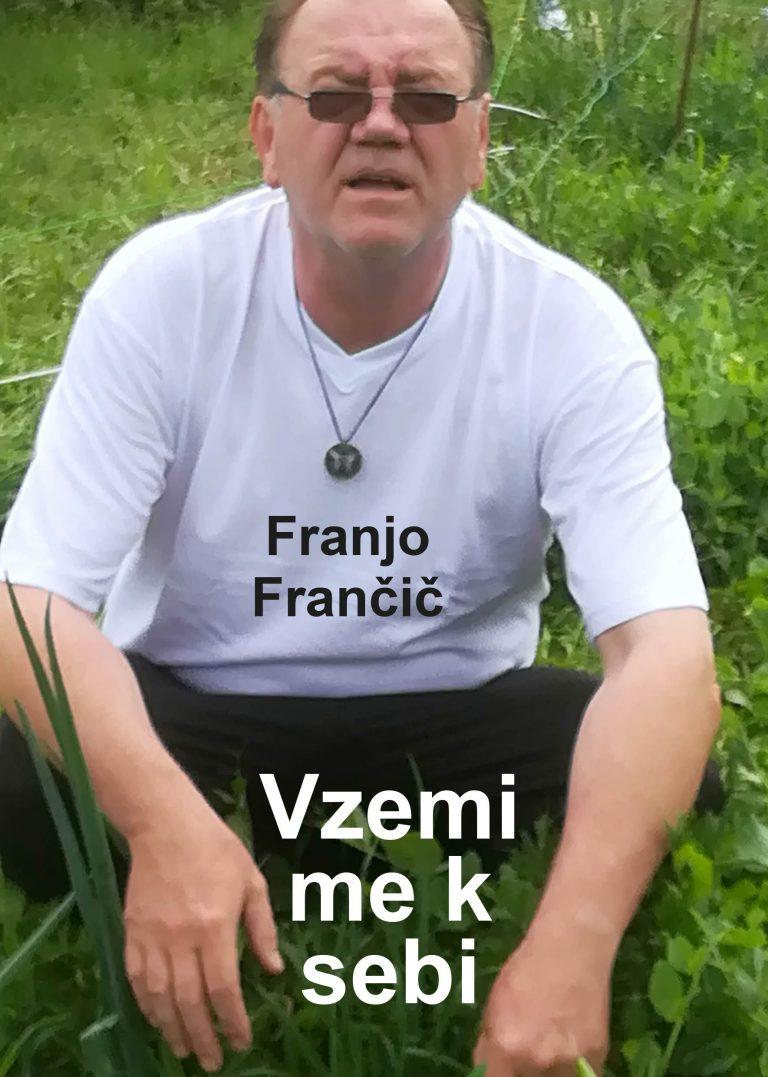 Vzemi me k sebi | Franjo Frančič