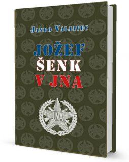 Jozef Senk v JNA| Janko Valjavec