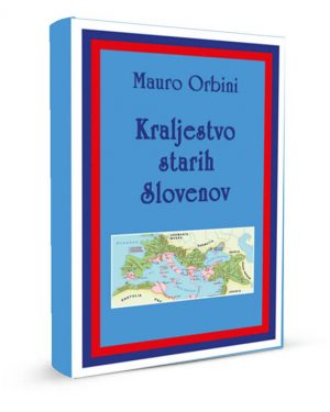 Kraljestvo starih Slovenov|Mauro Orbini