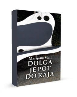 Dolga je pot do raja-Marijana Starc