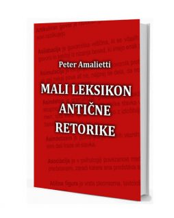 Mali leksikon antične retorike|Peter Amalietti